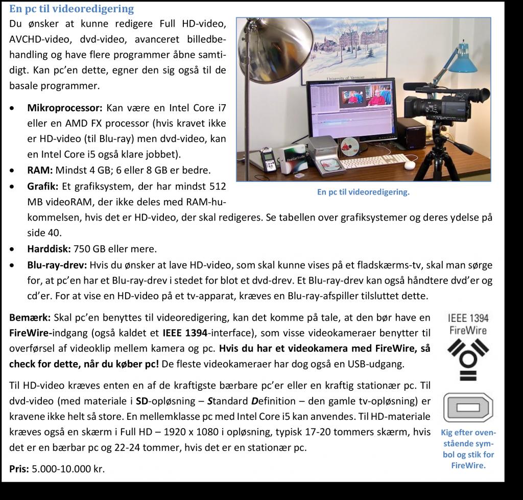 Anbefalingerne til en videoredigerings-pc i 2013.